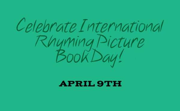 International Rhyming Picture Book Day April 9th