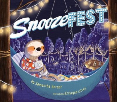 Snoozefest book by Samatha Berger & Krystyna Litten