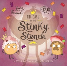 The Case of the Stinky Stench (Lady Pancake & Sir French Toast #2)